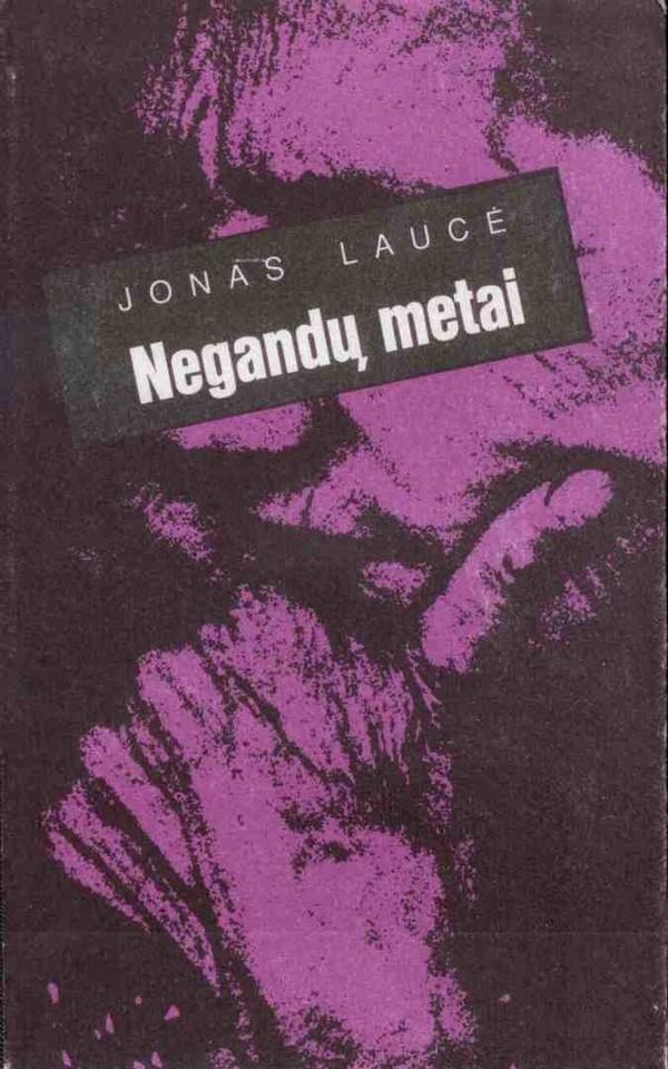 """1991 m. pasirodė J.Laucės """"Negandų metai"""".<br>Lietuvos ypatingojo archyvo nuotr."""