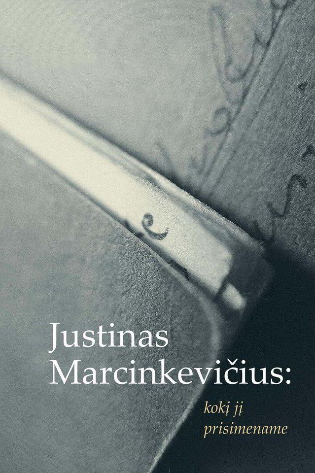 """Knyga """"Justinas Marcinkevičius. Kokį jį prisimename"""".<br>Leidėjų nuotr."""