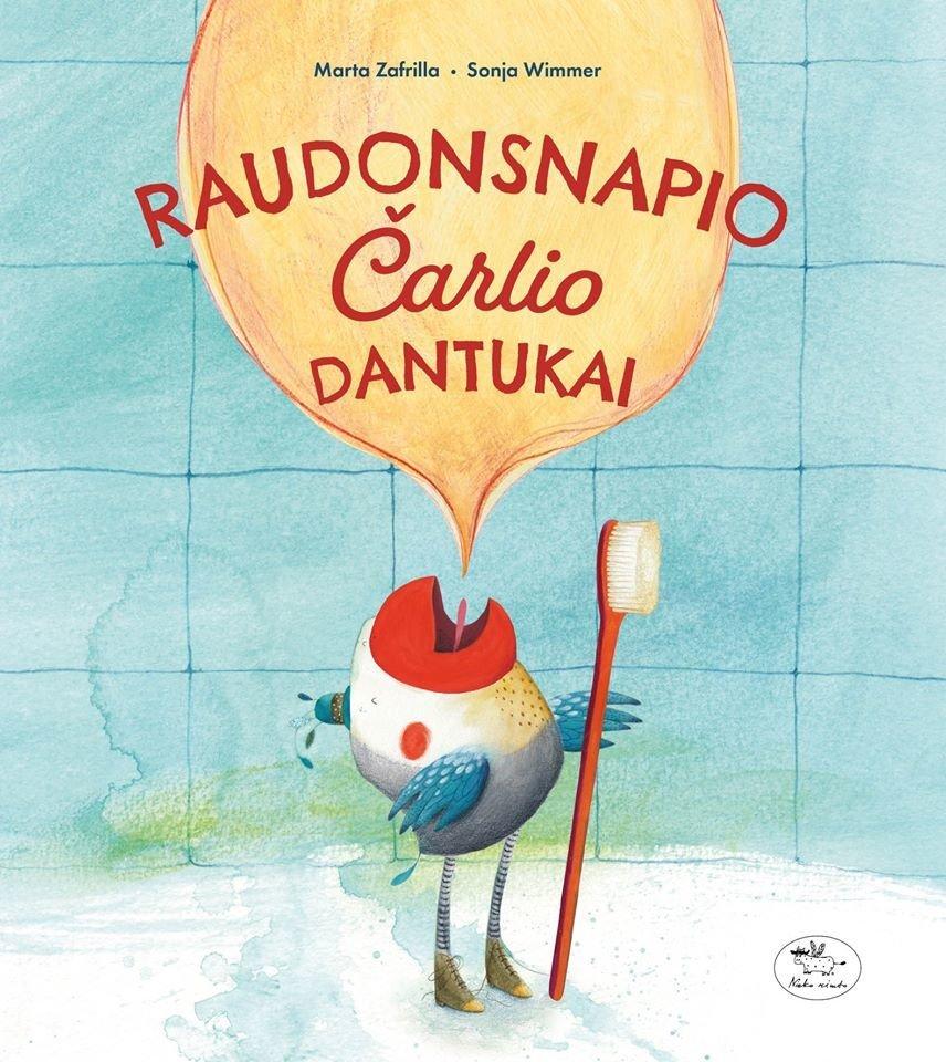 """Knyga vaikams """"Raudonsnapio Čarlio dantukai""""<br> """"Nieko rimto"""""""
