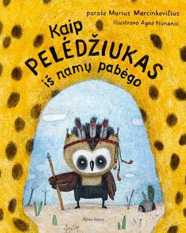 """Knyga vaikams """"Kaip pelėdžiukas iš namų pabėgo""""<br> """"Alma littera"""""""