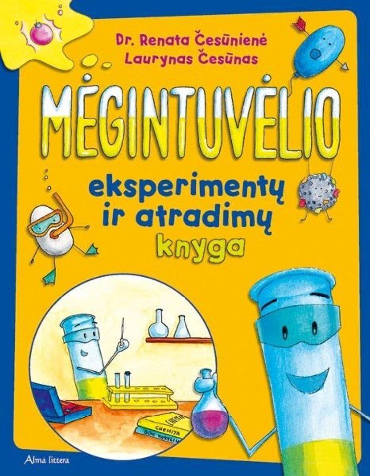 """""""Mėgintuvėlio eksperimentų ir atradimų knyga"""" - tai septintoji knyga apie cheminius eksperimentus su Mėgintuvėliu.<br>""""Alma littera"""" nuotr."""