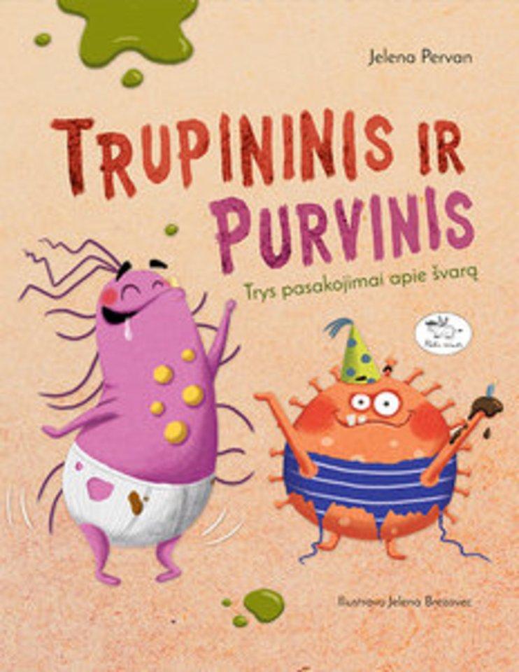 """Jelenos Pervan knyga """"Trupininis ir Purvinis. Trys pasakojimai apie švarą"""".<br>""""Nieko rimto"""" nuotr."""