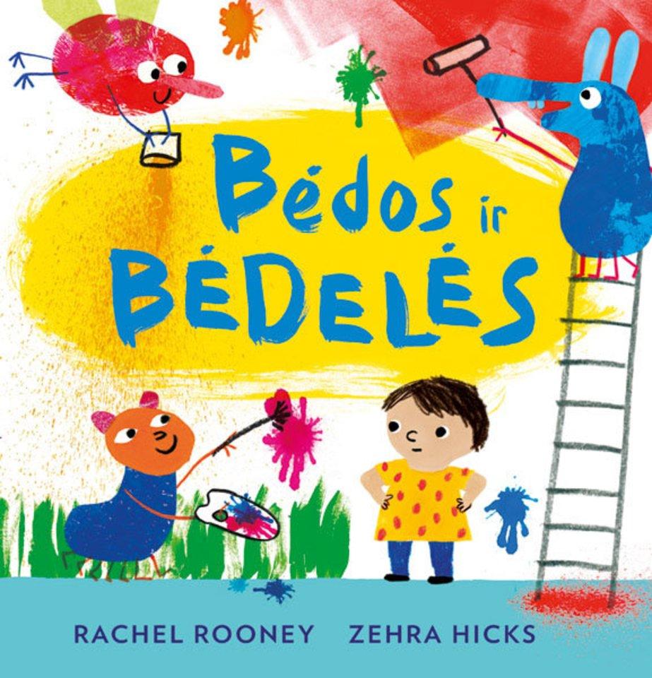"""Kasdienes problemas įveikti padeda Rachelo Rooney ir Zehros Hicks eiliuota paveikslėlių knygelė """"Bėdos ir bėdelės"""".<br>""""Alma littera"""" nuotr."""
