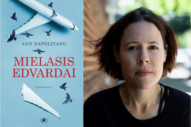 """Ann Napolitano romanas """"Mielasis Edvardai"""", vos pasirodęs šių metų pradžioje JAV, netruko tapti """"New York Times"""" bestseleriu.<br>J.Chessum nuotr."""