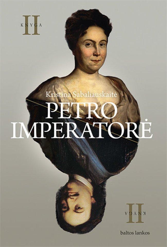 """Antroji romano """"Petro imperatorė"""" dalis.<br>Leidėjų nuotr."""