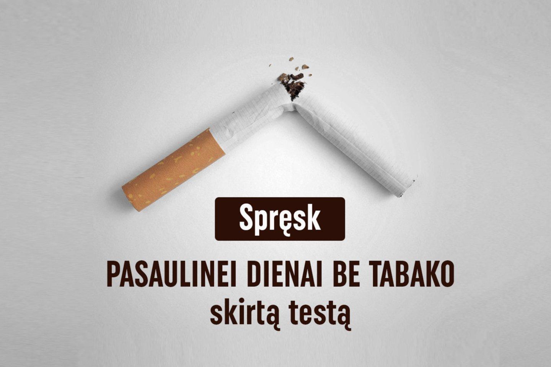 Gegužės 31 d. minima Pasaulinė diena be tabako, dar vadinama Pasauline nerūkymo diena.<br>Lrytas.lt nuotr.