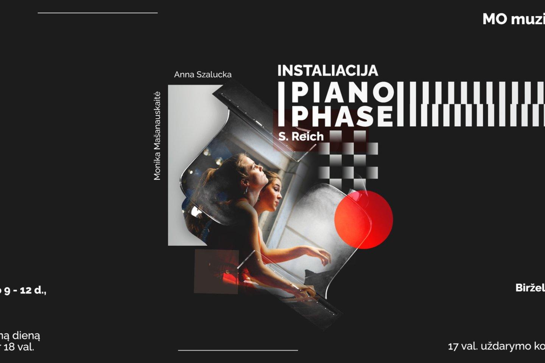 Birželio 9–13 dienomis MO muziejuje pianistės Monika Mašanauskaitė ir Anna Szalucka rengia muzikinę instaliaciją.