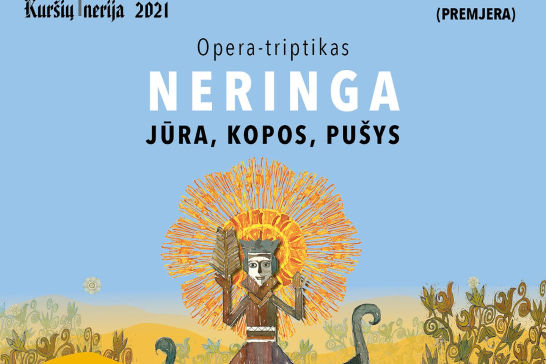 """Opera """"Neringa"""".<br>Organizatorių nuotr."""