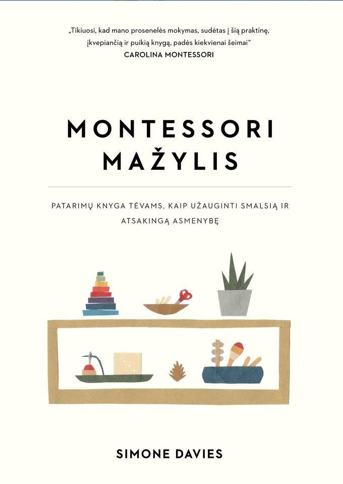 """Leidyklos """"Briedis"""" išleista knyga """"Montessori mažylis"""" padės pritaikyti Montessori ugdymo principus pritaikyti namuose.<br>Pranešimo spaudai nuotr."""
