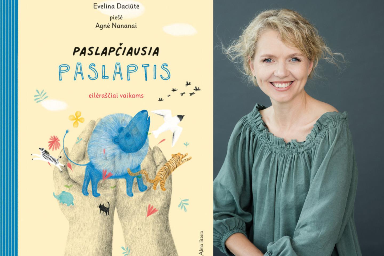 """3–8 metų vaikams eilėraščių knygos """"Paslapčiausia paslaptis"""" autorė E. Daciūtė yra tikra: poezijos žanras neriboja temų.<br>Pranešimo spaudai nuotr."""